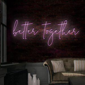 Neon Schriftzug better together online mieten und per Versand erhalten