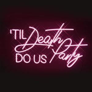Neon Schriftzug Til Death do us Party online mieten und per Versand erhalten
